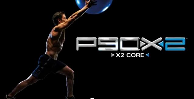 P90X2-X2 Core Preview ... P90x2