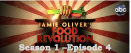 Food Revolution – Episode 4 (Season 1)