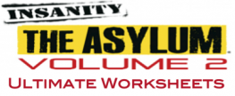 Ultimate Insanity Asylum, Volume 2 Worksheets